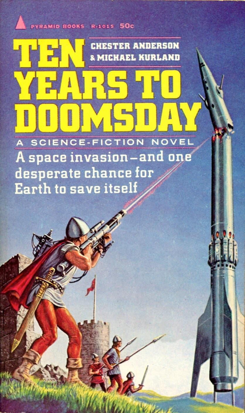 Ten Years to Doomsday by Chester Anderson & Michael Kurland, cover by Ed Emshwiller (1964).jpg